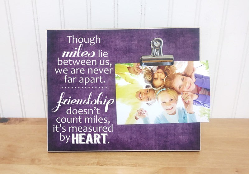 Though The Miles Lie Between Us, Moving Away Friends Picture Frame