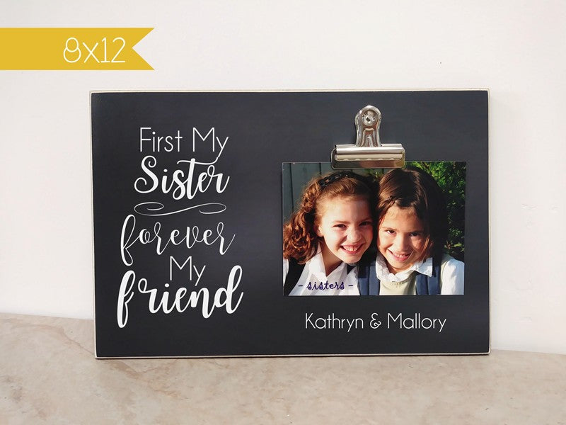 First My Sister Forever My Friend Photo Frame