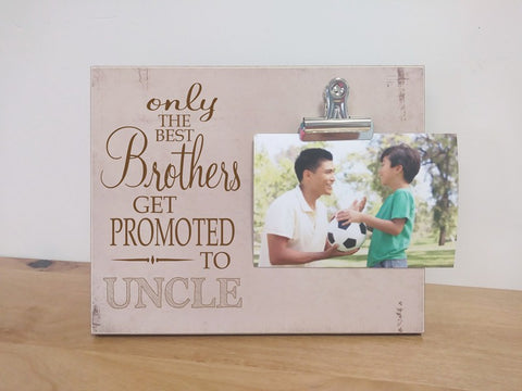 only the best brothers get promoted to uncle frame, pregnancy announcement picture frame
