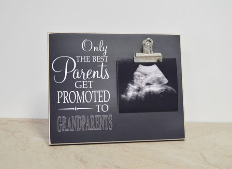 Pregnancy Announcement Picture Frame - Only The Best Parents Get Promoted to Grandparents