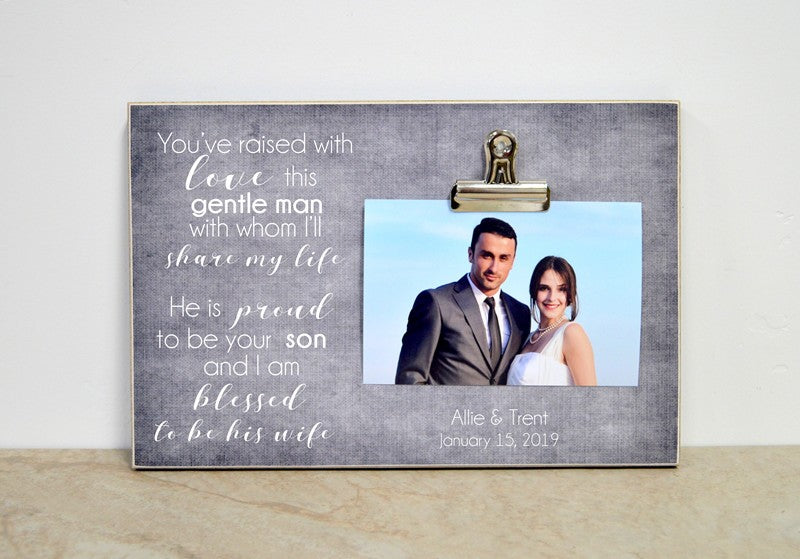 you've raised with love this gentle man with whom i'll share my love, custom photo frame gift for new in laws, parents of the groom gift, mother of the groom gift