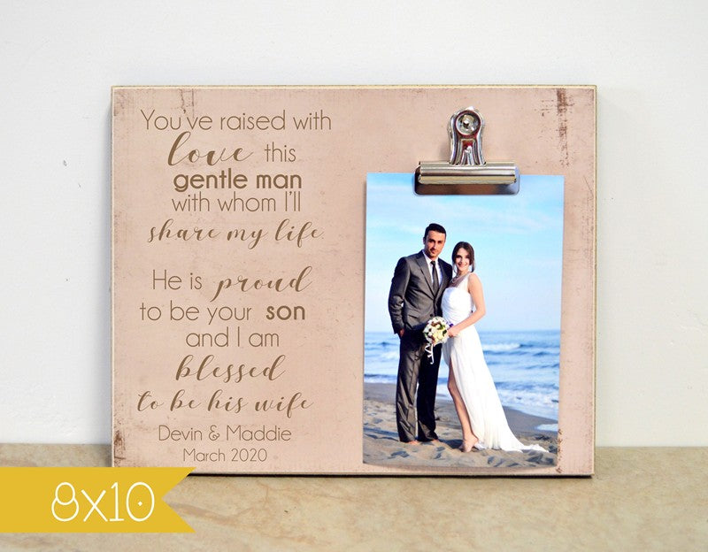 You've raised with love ... personalized picture frame for mother of the groom, parents of the groom thank you gift