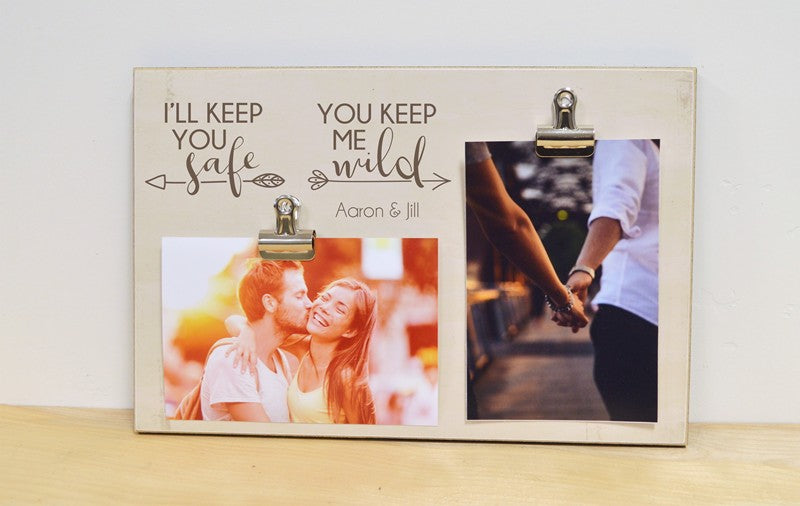 ill keep you safe, you keep me wild photo frame, gift for couple, couples gift, anniversary gift, engagement gift