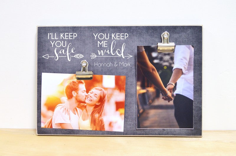 anniversary gift photo frame, i'll keep you safe you keep me wild, personalized couples gift