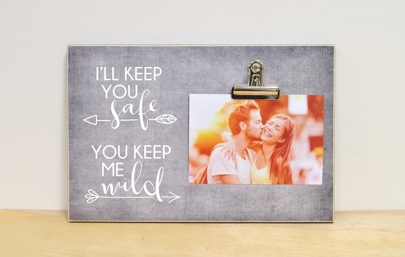 ill keep you safe you keep me wild photo frame gift for couples