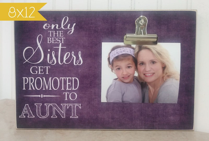 Only The Best Sisters Get Promoted To Aunt Pregnancy Reveal Picture