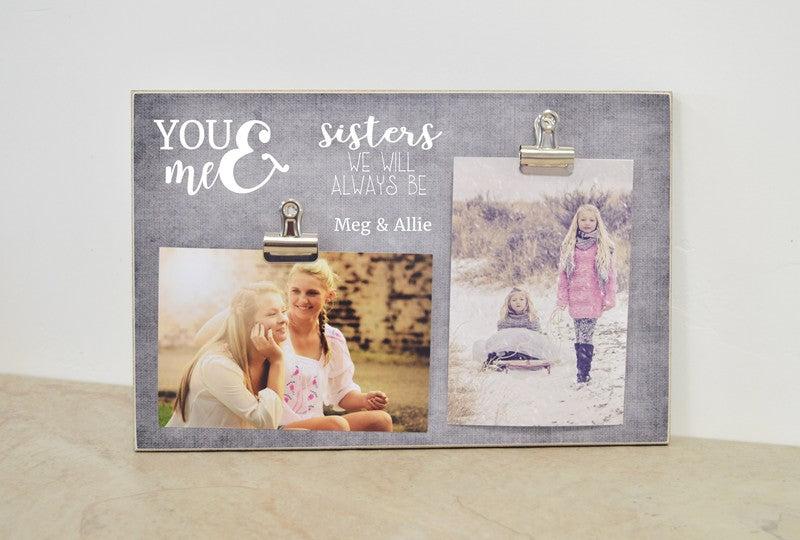 you and me sisters we will always be photo frame, personalized sisters gift