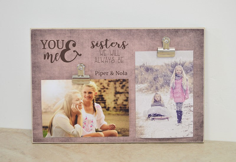 personalized sisters gift, you and me sisters we will always be photo frame