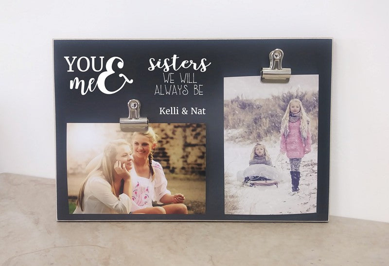 personalized photo frame gift for sister, you and me sisters we will always be