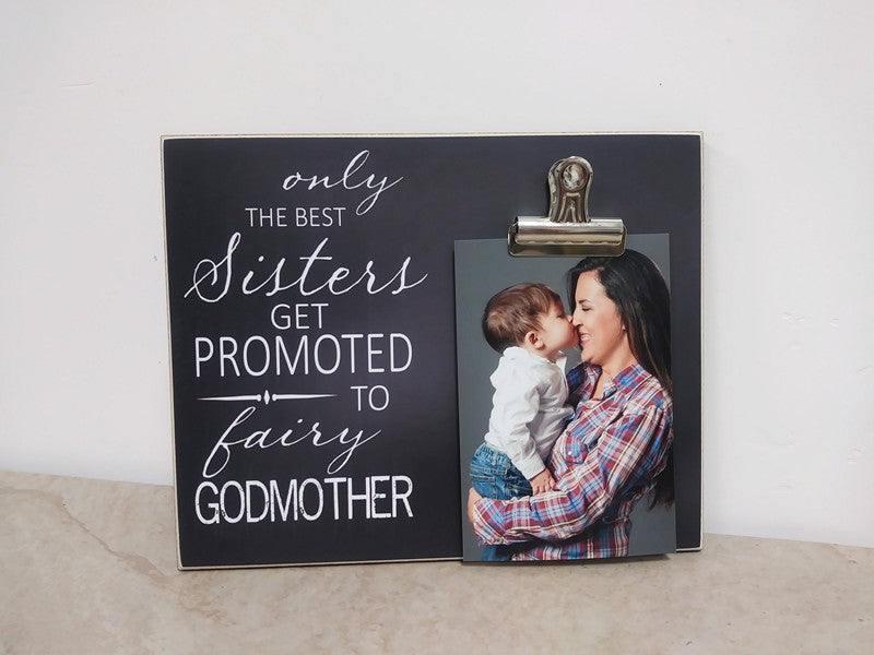 the best sisters get promoted to fairy godmother proposal photo frame