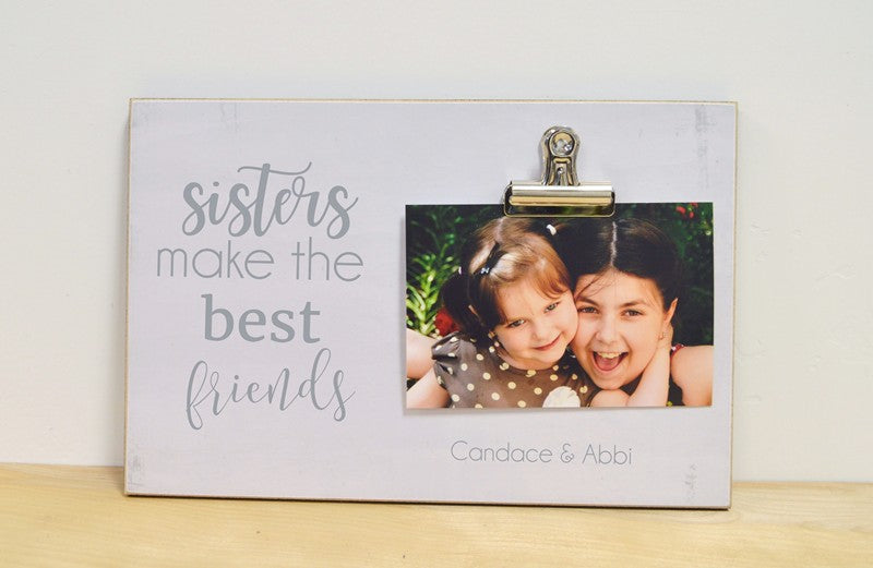 sisters photo frame - sisters make the best friends