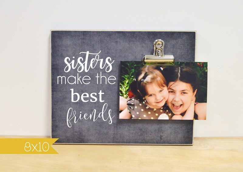 girls bedroom decor, gift for sistser - sisters make the best friends picture frame