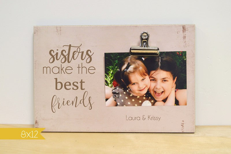 sisters make the best friends photo frame gift for sisters