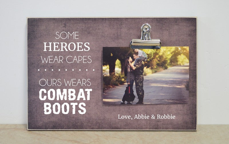 some heroes wear capes, ours wears combat boots frame, custom photo frame for soldier