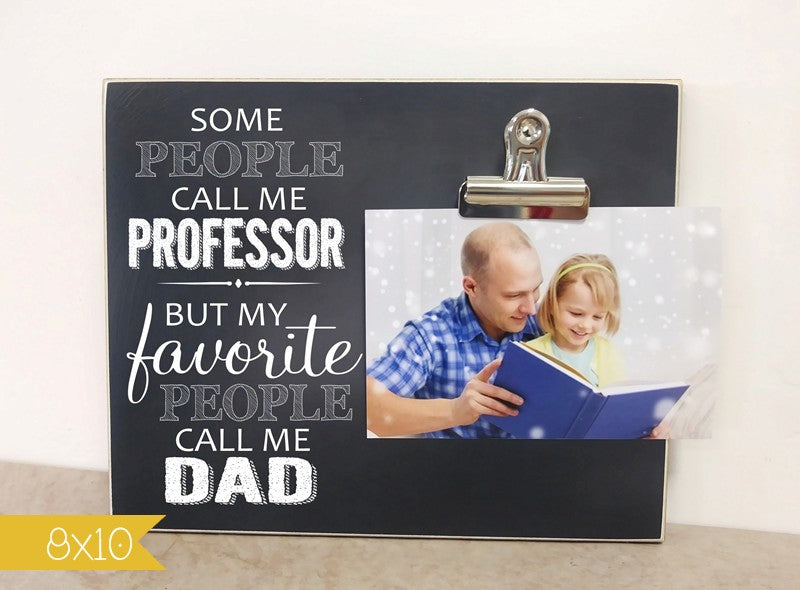 personalized picture frame for teacher appreciation, some people call me professor but my favorite people call me dad, personalized photo frame for dad