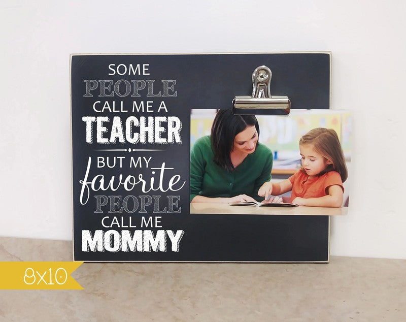 chalkboard teacher picture frame, favorite people call me mommy, teacher appreciation gift for mom