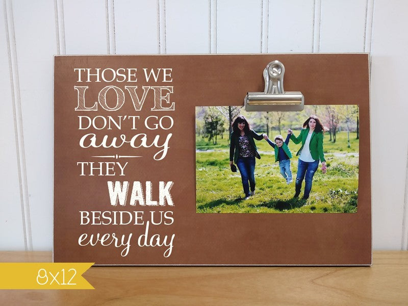 condolences gift photo frame, memorial picture frame, those we love don't go away