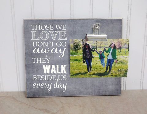 those we love don't go away 8x10 memorial photo frame