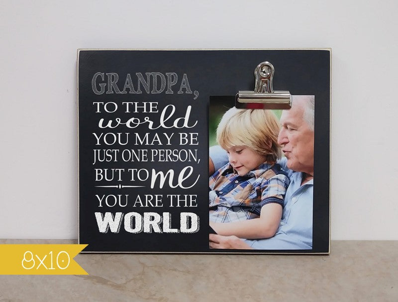 grandpa photo frame, custom gift idea, grandpa to the world you may be just one person but to me you are the world.