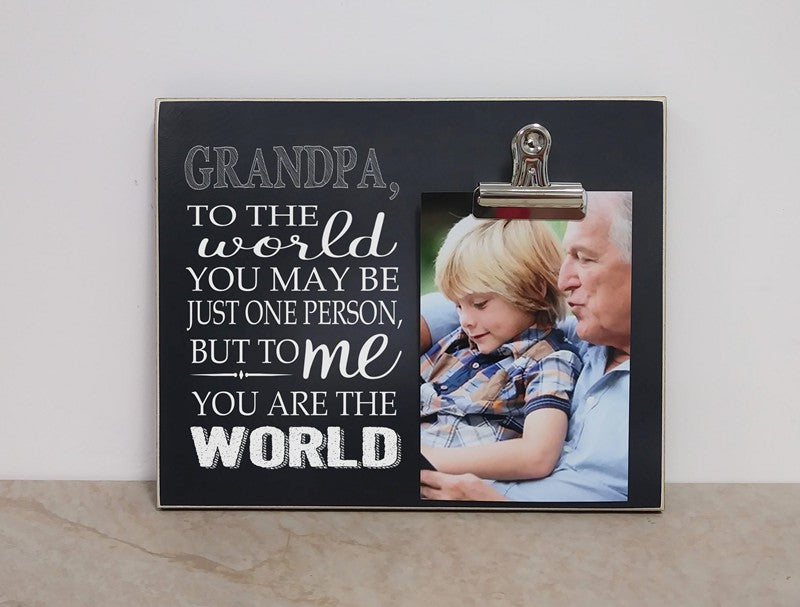 photo frame for grandpa - to me you are the world