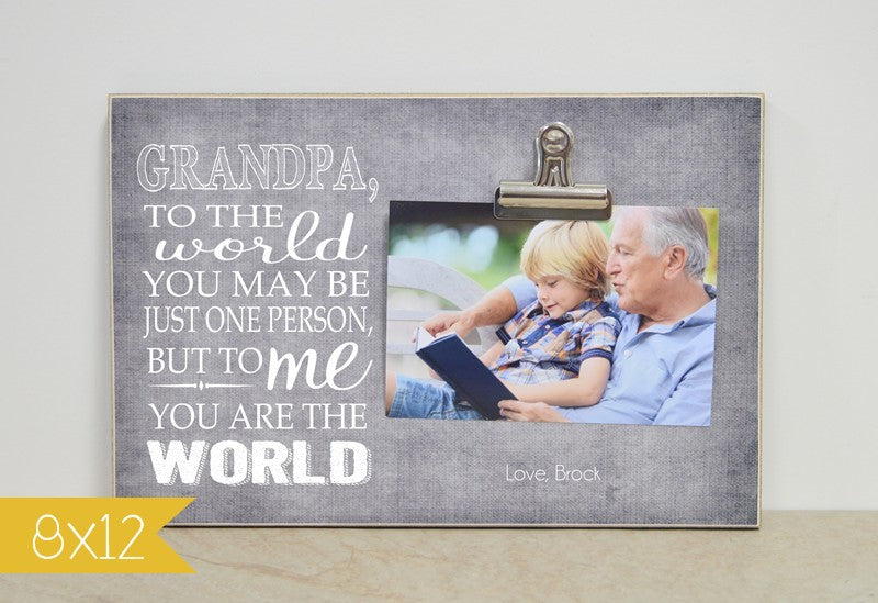 grandpa to the world you may be just one person but to me you are the world. fathers day gift for grandpa, custom photo frame for grandpa, grandpa gift