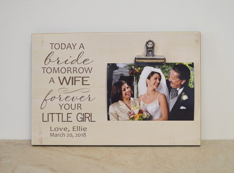 Today a bride tomorrow a wife forever your little girl personalized picture frame