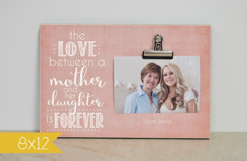 mother of the bride photo frame, love between a mother and daughter is forever