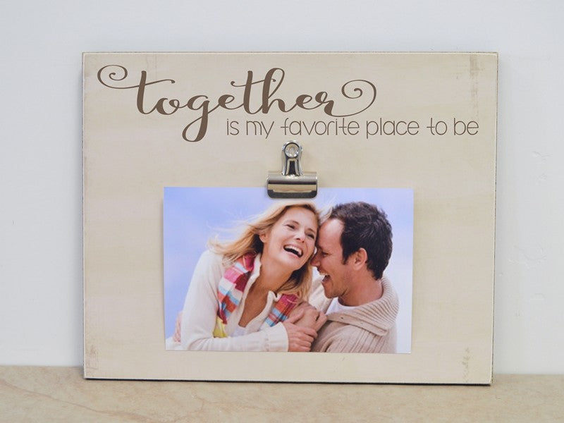 together is my favorite place to be photo frame