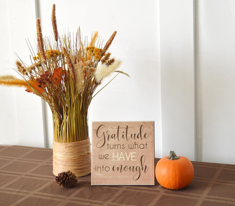 thanksgiving decoration wooden sign gratitude turns what we have into enough