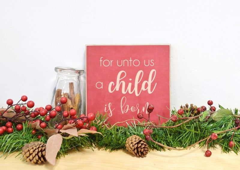 for unto us a child is born christmas sign wooden sign