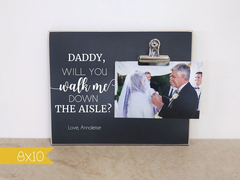 father of the bride picture frame, photo frame, will you walk me down the aisle