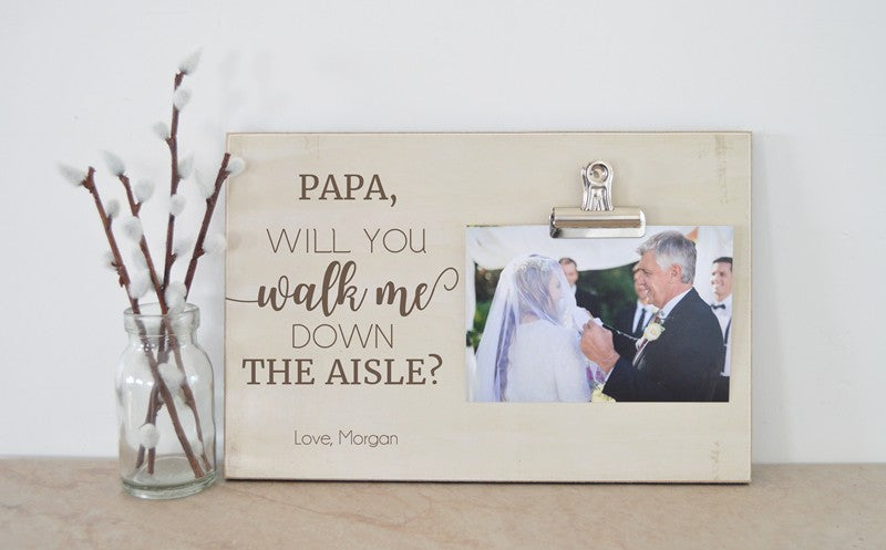 papa will you walk me down the aisle wedding photo frame personalized