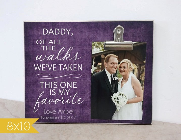 8x10 photo frame for father of the bride - of all the walks we've taken this one is my favorite, father of the bride gift