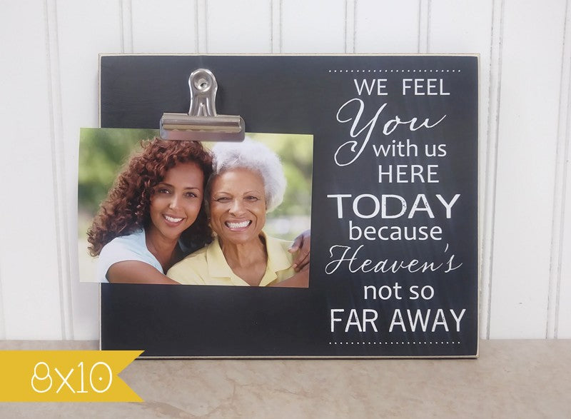 wedding memorial frame - we feel you with us here today - sympathy gift, wedding decor