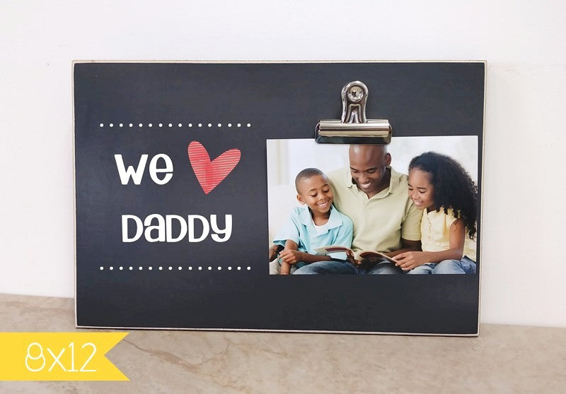 personalized photo frame gift for dad, custom picture frame, daddy gift we love daddy