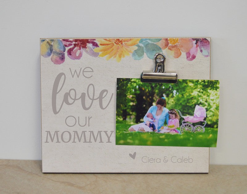 we love our mommy custom photo gift frame mothers day gift idea