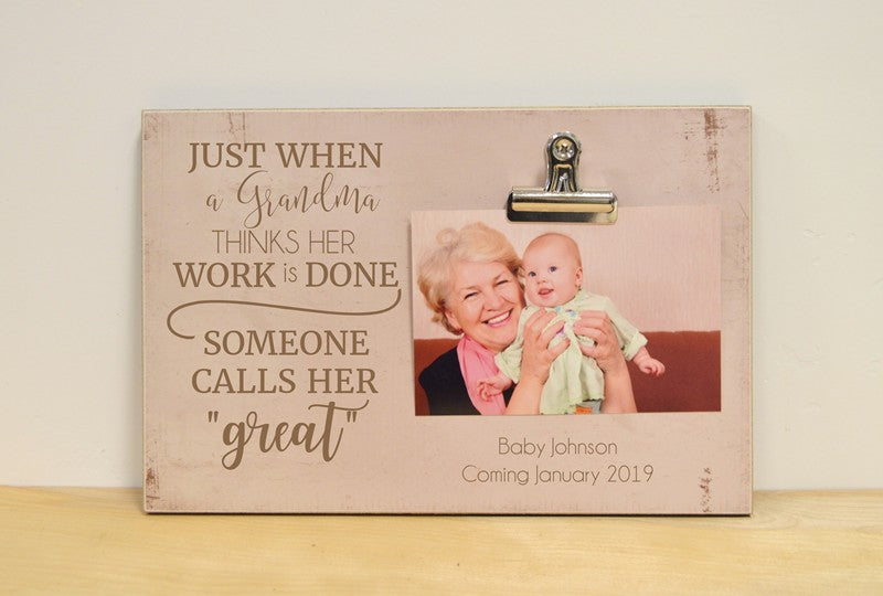 pregnancy announcement for great grandma just when a grandma thinks her work is done someone calls her great photo frame