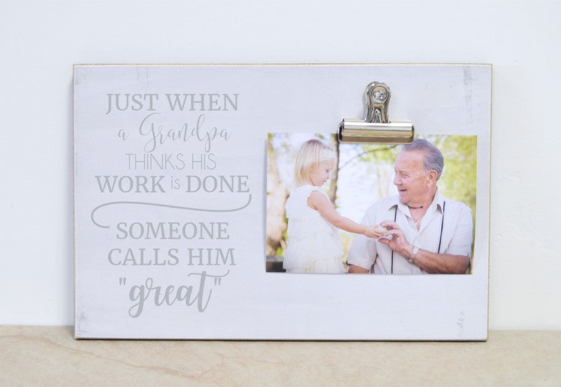 pregnancy announcement gift for grandpa father's day gift idea great grandpa gift just when a grandpa thinks his work is done photo frame