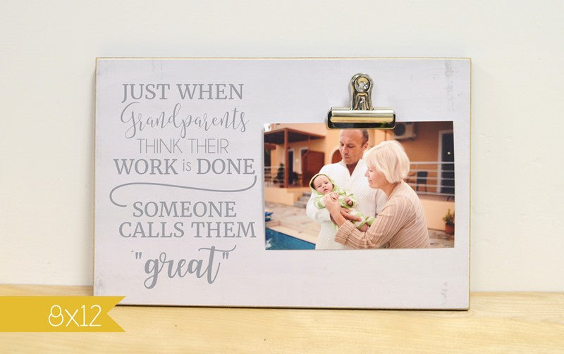 Just When A Grandma Thinks Her Work Is Done, Great Grandma Picture Frame