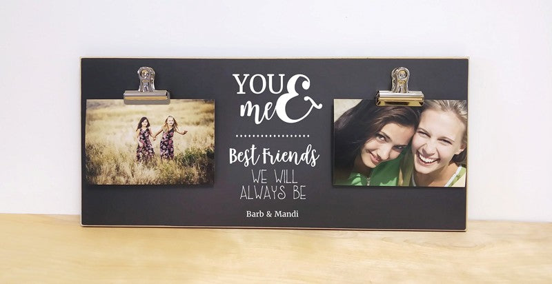 you and me best friends we will always be custom photo frame, personalized gift