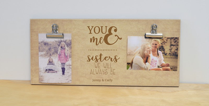 you and me sisters we will always be photo frame gift for sister, christmas gift, birthday gift, moving away gift