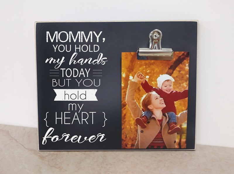 mother's day picture frame, mother's day gift for mom, personalized photo frame, personalized gift, mommy you hold my hands today but you hold my heart forever