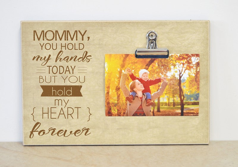 You Hold My Hands Today - Mom Photo Frame