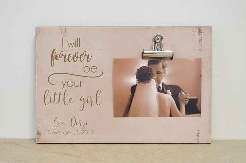 I will forever be your little girl gift for father of the bride, wedding thank you gift
