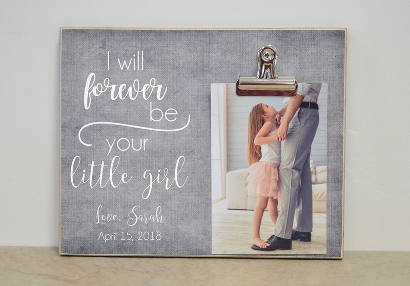 personalized father of the bride photo frame - i will forever be your little girls=