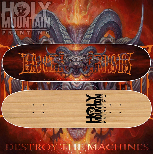"EARTH CRISIS ""DESTROY THE MACHINES"" SKATEBOARD"