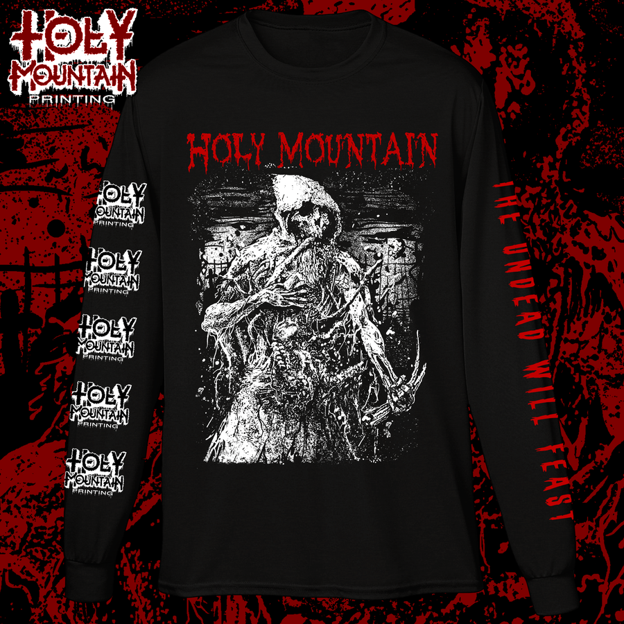 "HOLY MOUNTAIN ""THE UNDEAD WILL FEAST""  LONG SLEEVE SHIRT"