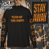 "YEAR OF THE KNIFE ""STAY AWAY"" LONG SLEEVE SHIRT"