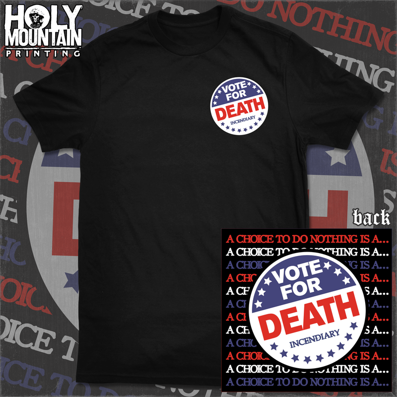 "INCENDIARY ""VOTE DEATH"" SHIRT"