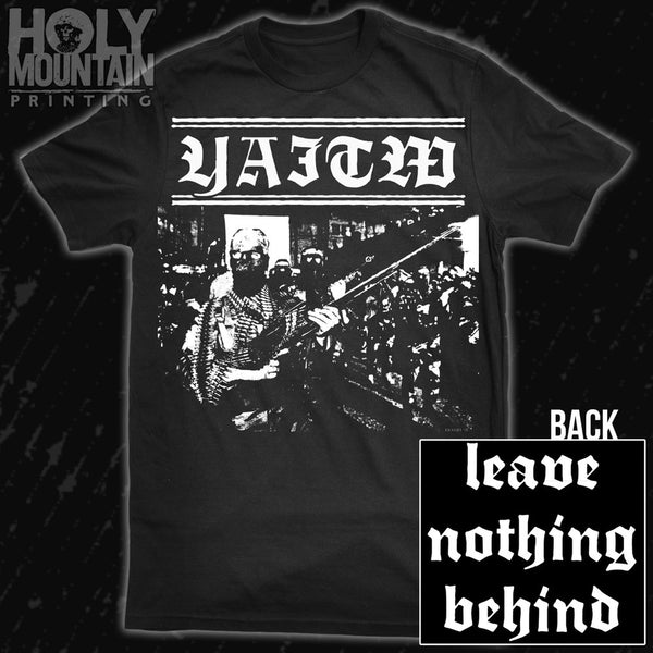 "YOUNG AND IN THE WAY ""LEAVE NOTHING BEHIND"" SHIRT"